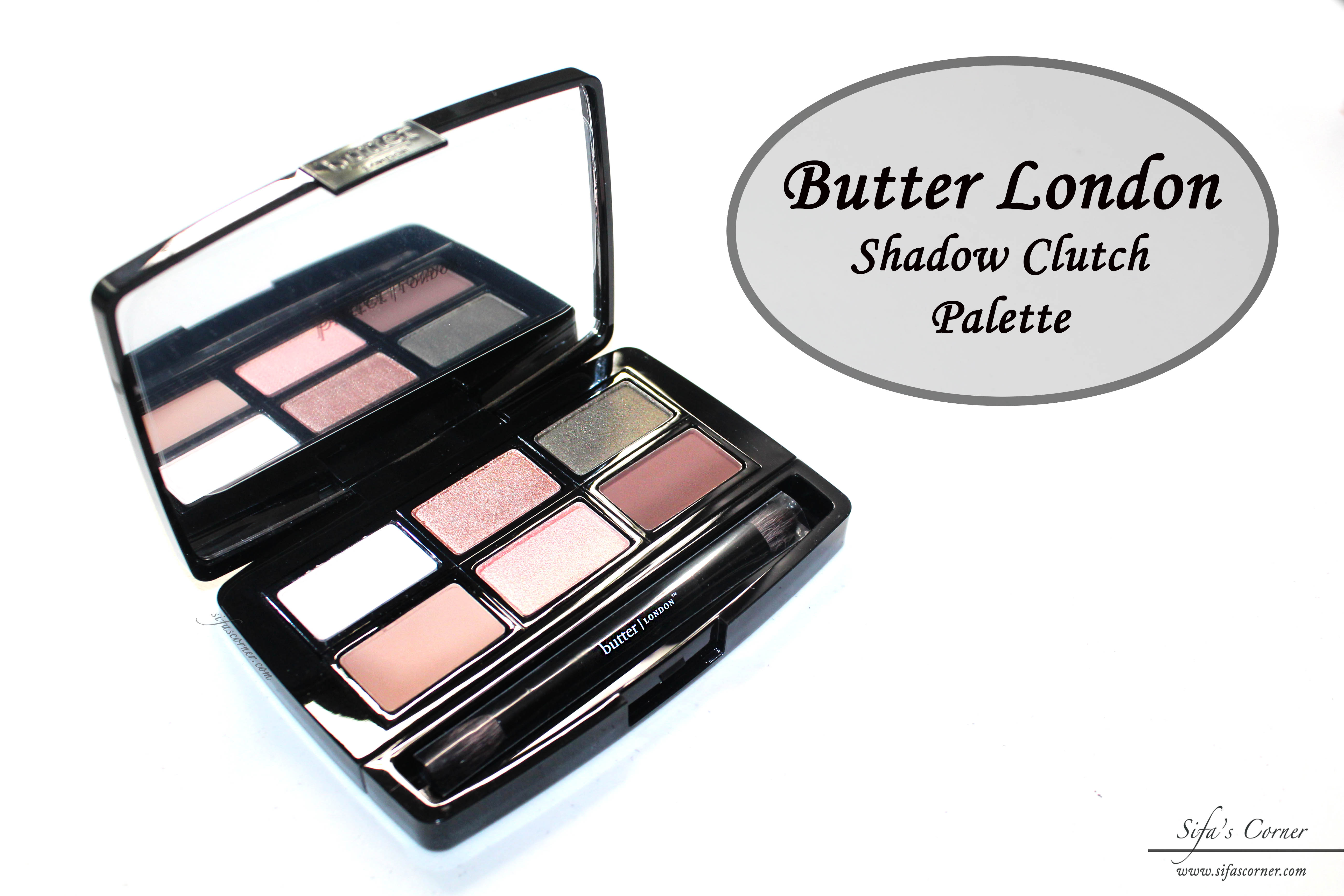 REVIEW: Butter London Shadow Clutch Palette - Sifa's Corner