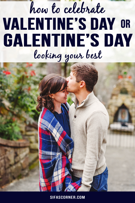 How to Celebrate Valentine's Day or Galentine's Day Looking Your Best