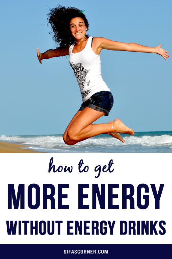 how to get more energy without energy drinks